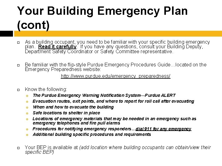 Your Building Emergency Plan (cont) As a building occupant, you need to be familiar