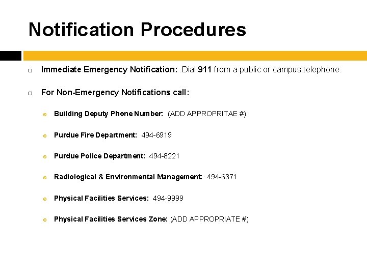 Notification Procedures Immediate Emergency Notification: Dial 911 from a public or campus telephone. For