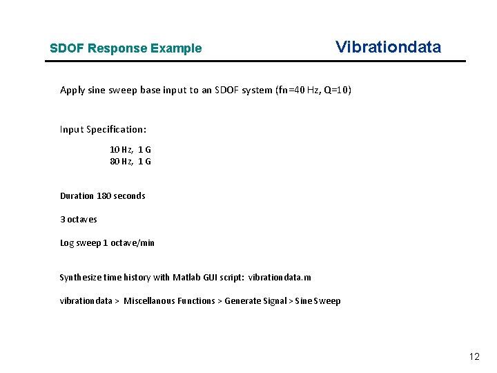 SDOF Response Example Vibrationdata Apply sine sweep base input to an SDOF system (fn=40
