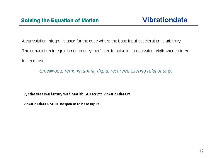 Solving the Equation of Motion Vibrationdata A convolution integral is used for the case