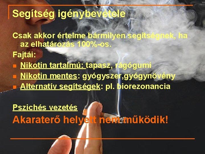 mit vehet be amikor leszokik a dohányzásról