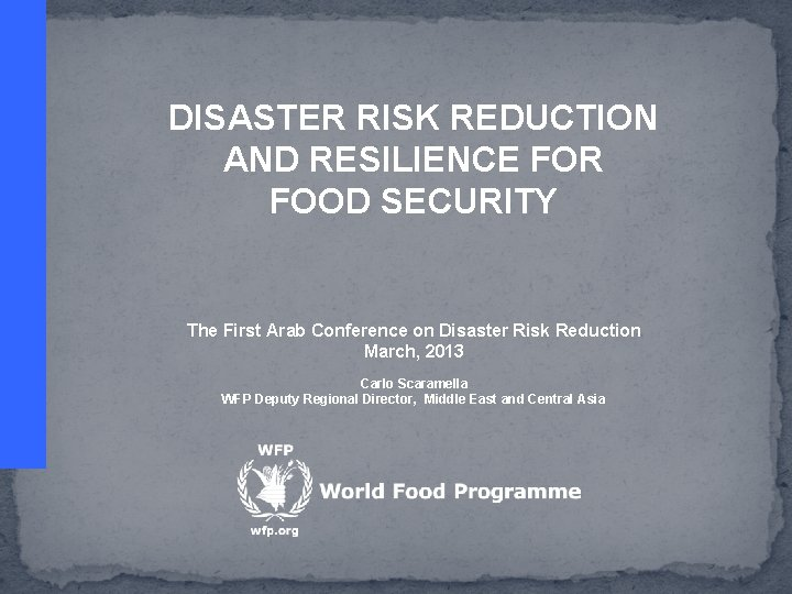 DISASTER RISK REDUCTION AND RESILIENCE FOR FOOD SECURITY The First Arab Conference on Disaster