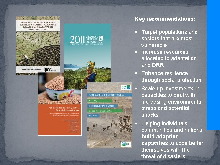Key recommendations: § Target populations and sectors that are most vulnerable § Increase resources