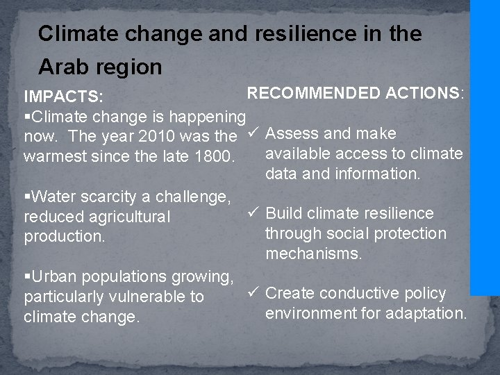 Climate change and resilience in the Arab region RECOMMENDED ACTIONS: IMPACTS: §Climate change is