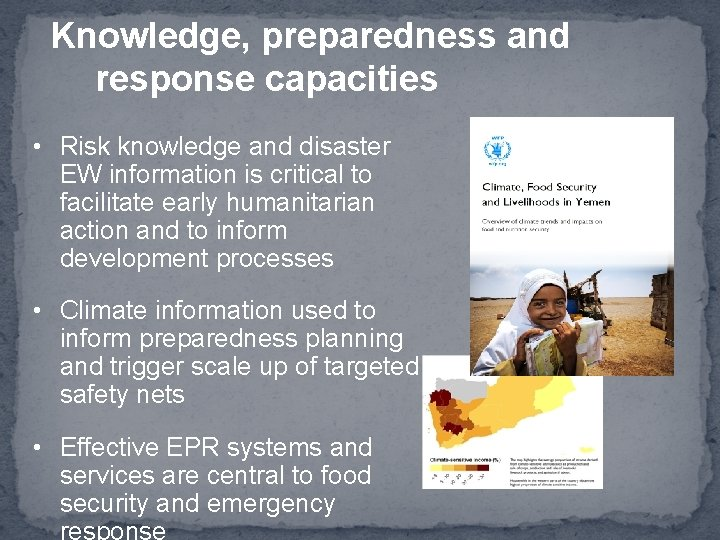 Knowledge, preparedness and response capacities • Risk knowledge and disaster EW information is critical