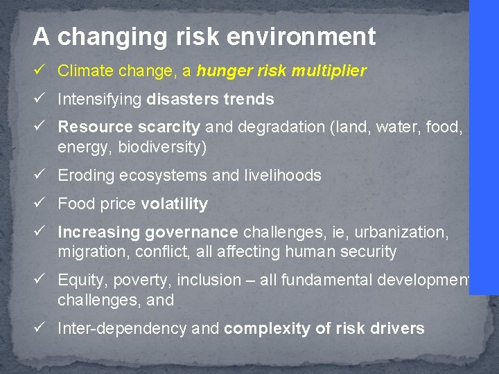 A changing risk environment ü Climate change, a hunger risk multiplier ü Intensifying disasters