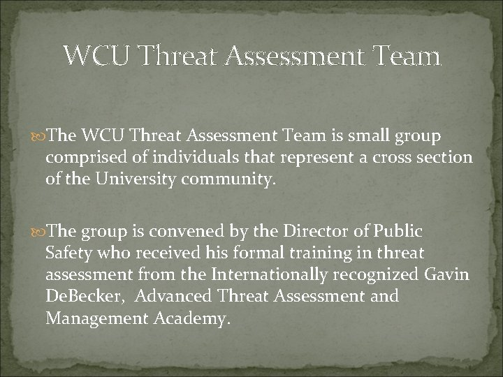 WCU Threat Assessment Team The WCU Threat Assessment Team is small group comprised of