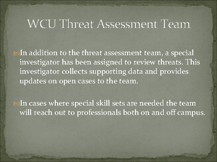 WCU Threat Assessment Team In addition to the threat assessment team, a special investigator