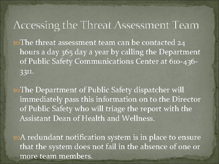 Accessing the Threat Assessment Team The threat assessment team can be contacted 24 hours