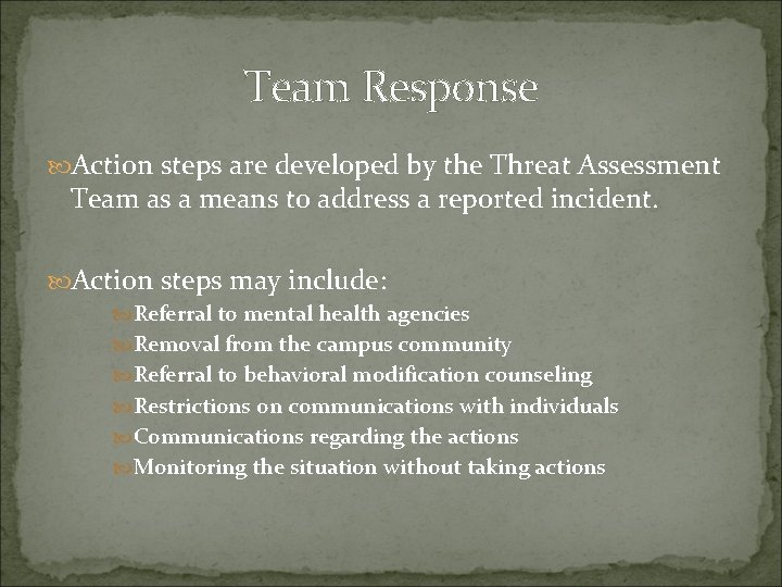 Team Response Action steps are developed by the Threat Assessment Team as a means