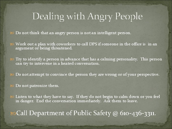 Dealing with Angry People Do not think that an angry person is not an