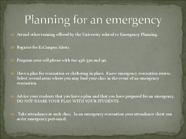 Planning for an emergency Attend other training offered by the University related to Emergency