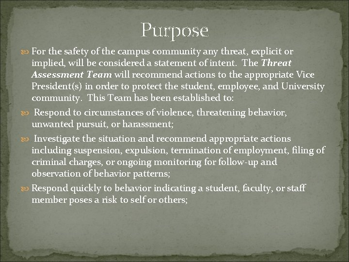 Purpose For the safety of the campus community any threat, explicit or implied, will