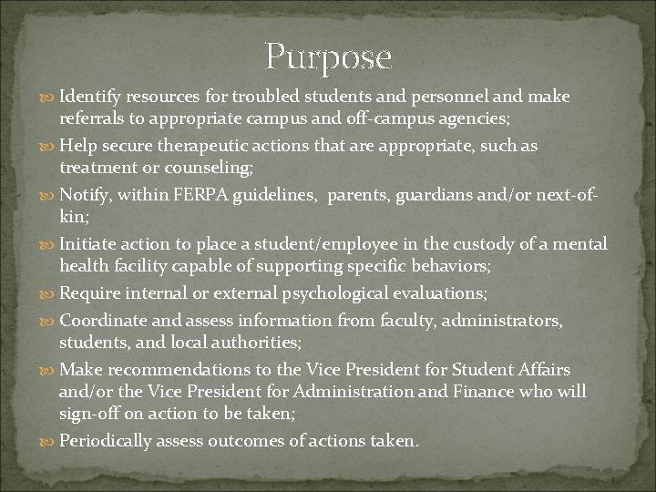 Purpose Identify resources for troubled students and personnel and make referrals to appropriate campus