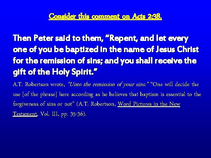"""Consider this comment on Acts 2: 38. Then Peter said to them, """"Repent, and"""