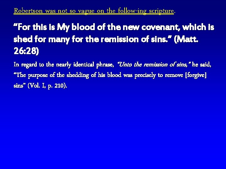 """Robertson was not so vague on the follow-ing scripture. """"For this is My blood"""