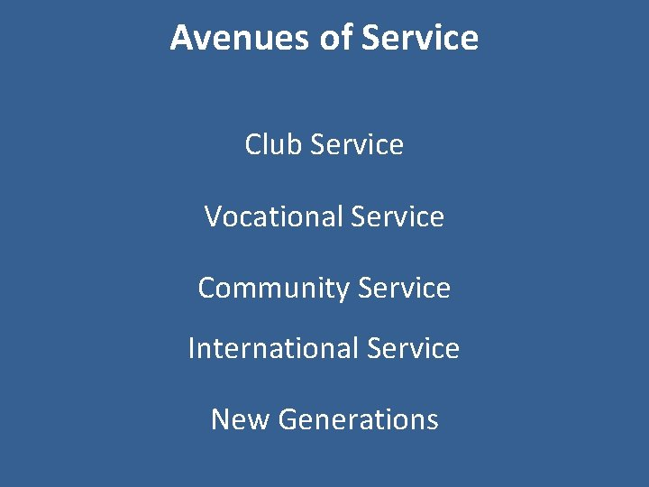 Avenues of Service Club Service Vocational Service Community Service International Service New Generations