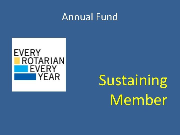 Annual Fund Sustaining Member