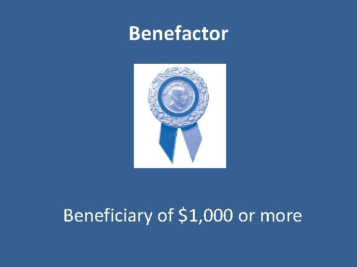 Benefactor Beneficiary of $1, 000 or more