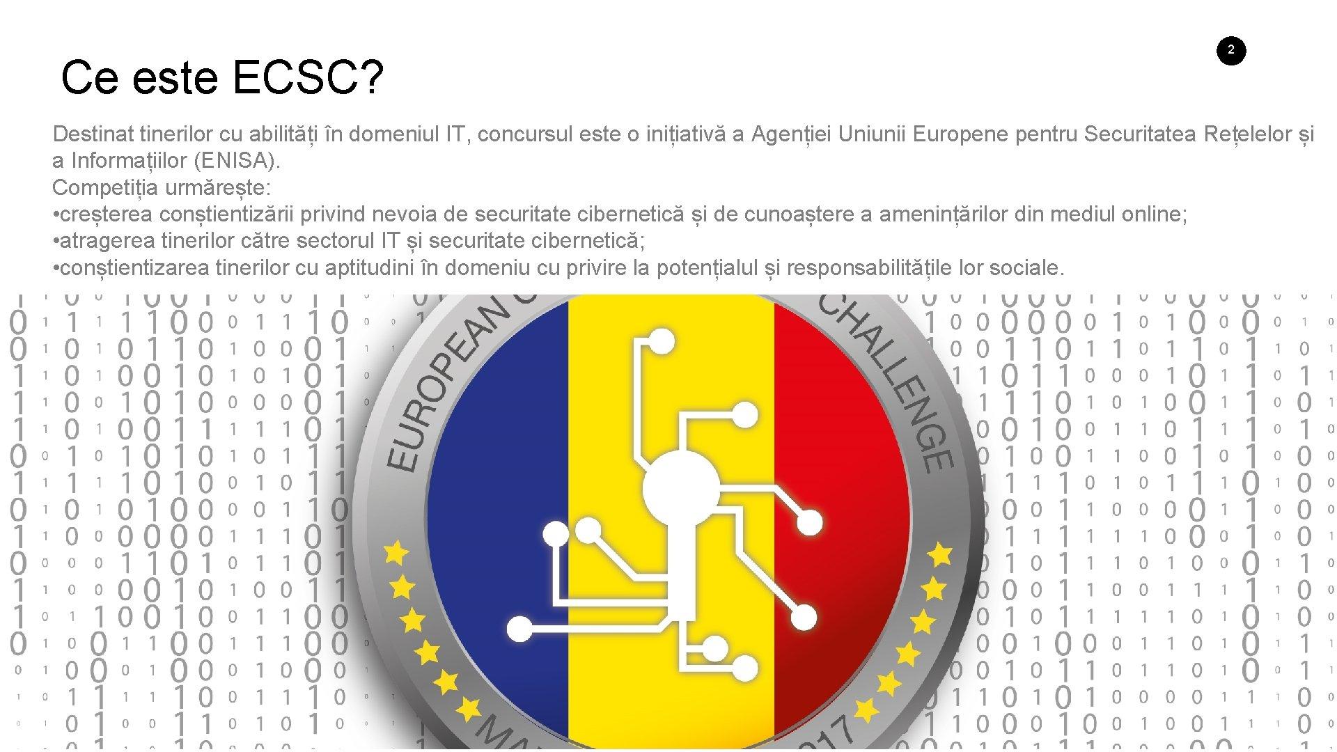 Ce este ECSC? 2 Destinat tinerilor cu abilități în domeniul IT, concursul este o