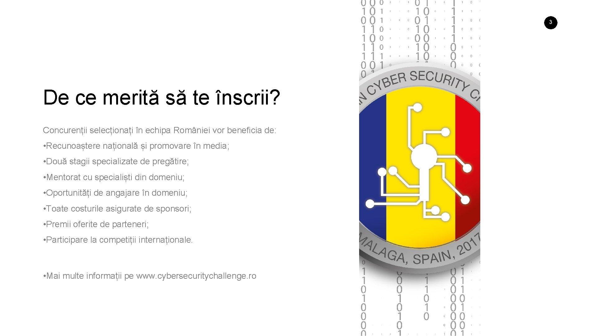 3 De ce merită să te înscrii? Concurenții selecționați în echipa României vor beneficia