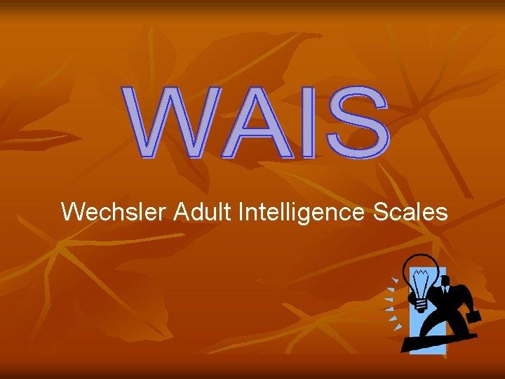Wechsler Adult Intelligence Scales