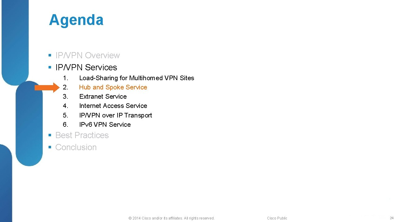 Agenda § IP/VPN Overview § IP/VPN Services 1. 2. 3. 4. 5. 6. Load-Sharing