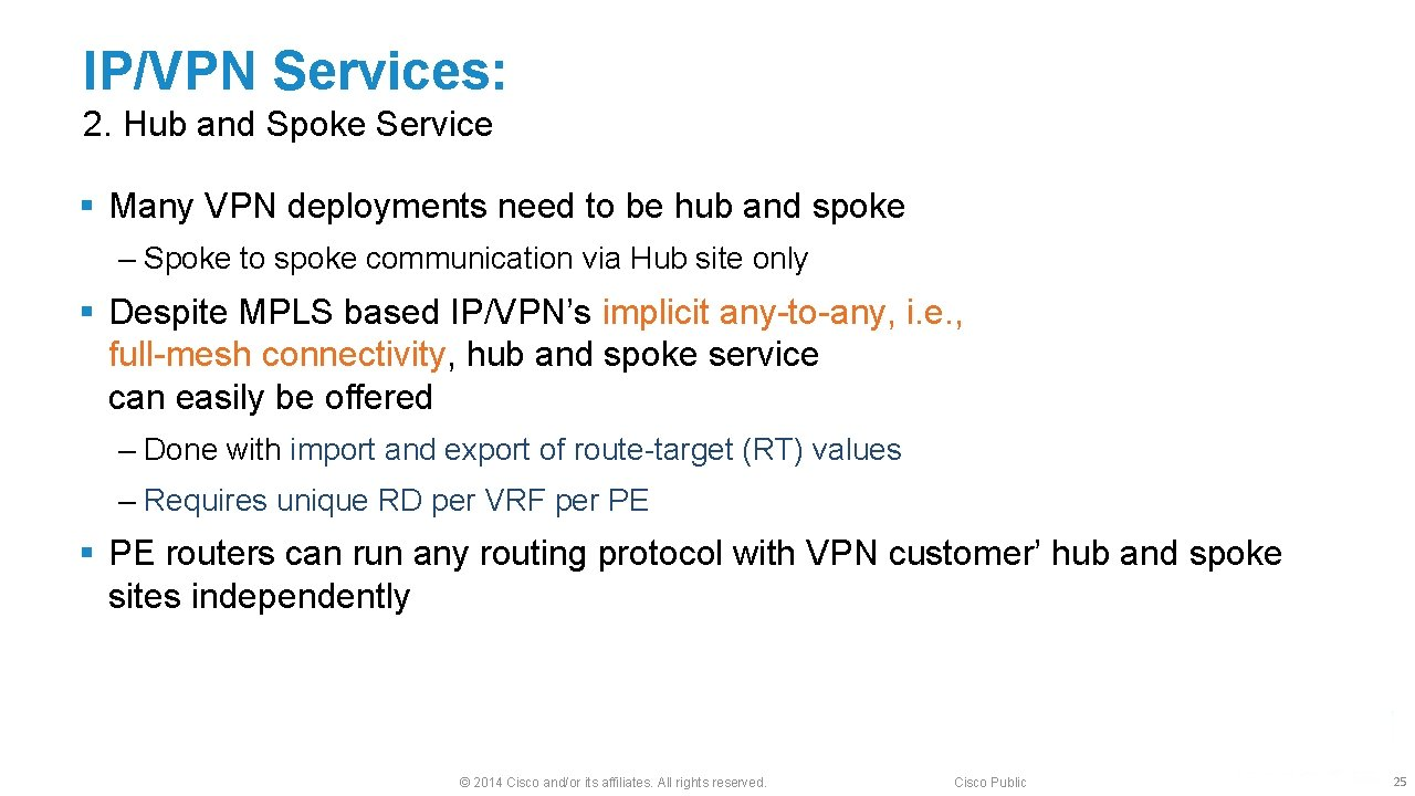 IP/VPN Services: 2. Hub and Spoke Service § Many VPN deployments need to be