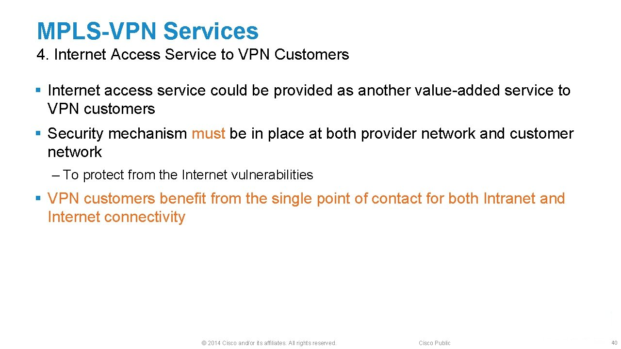 MPLS-VPN Services 4. Internet Access Service to VPN Customers § Internet access service could