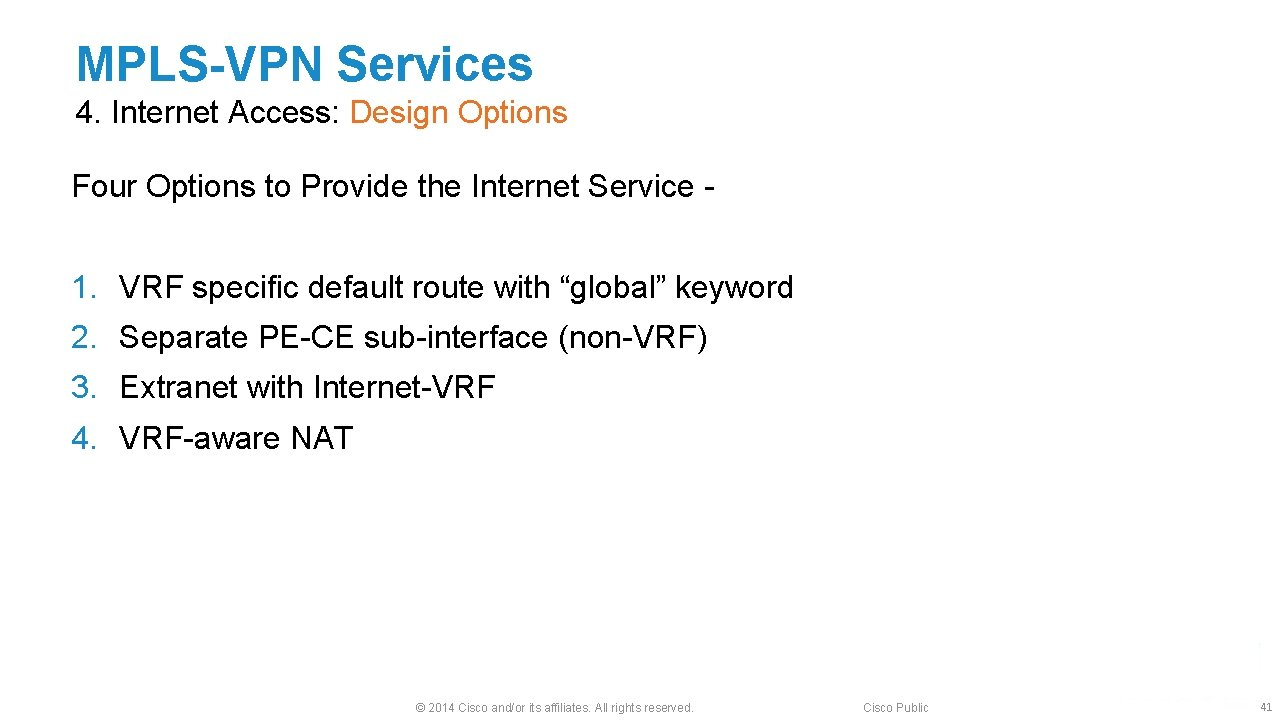 MPLS-VPN Services 4. Internet Access: Design Options Four Options to Provide the Internet Service