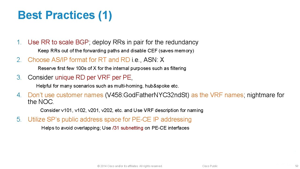 Best Practices (1) 1. Use RR to scale BGP; deploy RRs in pair for