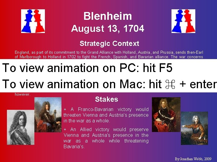 Blenheim August 13, 1704 Strategic Context England, as part of its commitment to the