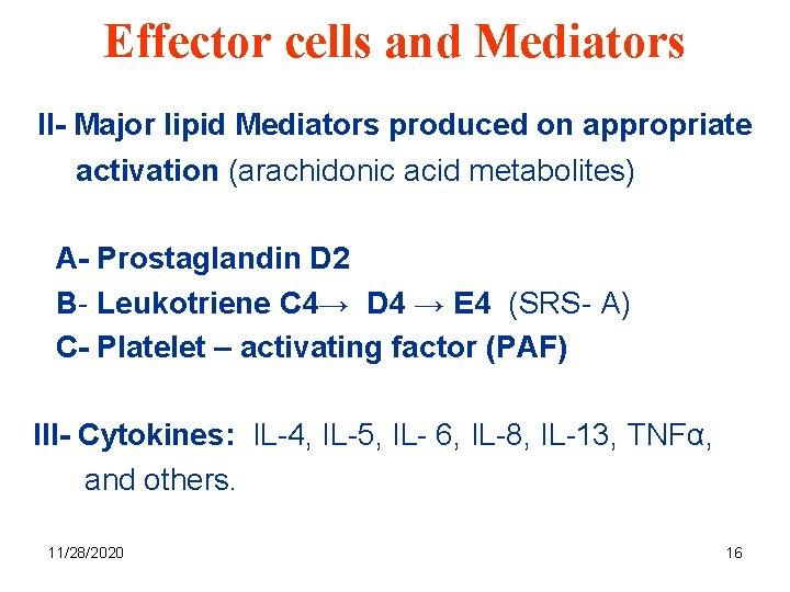 Effector cells and Mediators II- Major lipid Mediators produced on appropriate activation (arachidonic acid