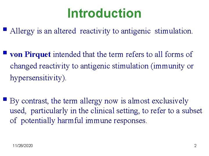 Introduction § Allergy is an altered reactivity to antigenic stimulation. § von Pirquet intended