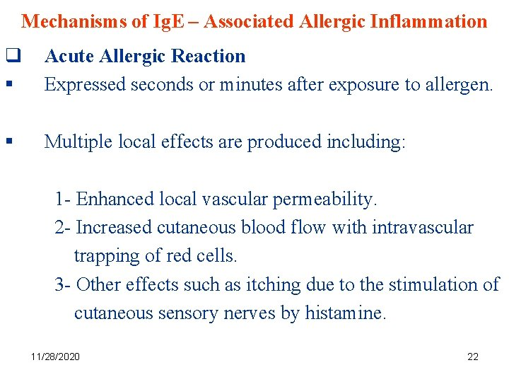 Mechanisms of Ig. E – Associated Allergic Inflammation q § Acute Allergic Reaction Expressed
