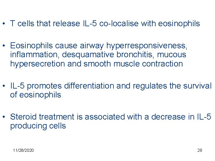 • T cells that release IL-5 co-localise with eosinophils • Eosinophils cause airway