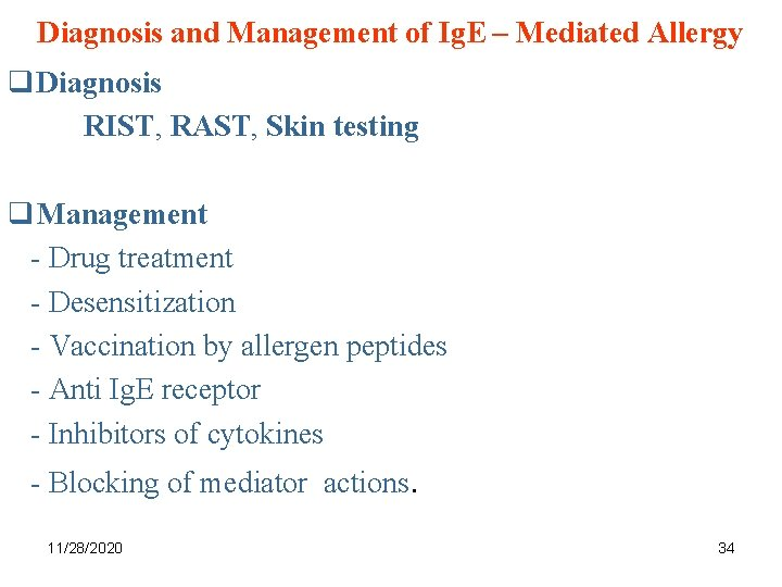 Diagnosis and Management of Ig. E – Mediated Allergy q Diagnosis RIST, RAST, Skin