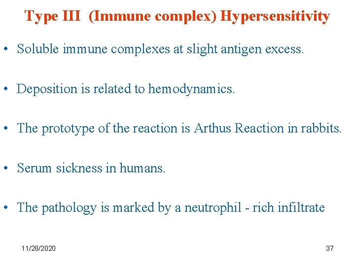 Type III (Immune complex) Hypersensitivity • Soluble immune complexes at slight antigen excess. •