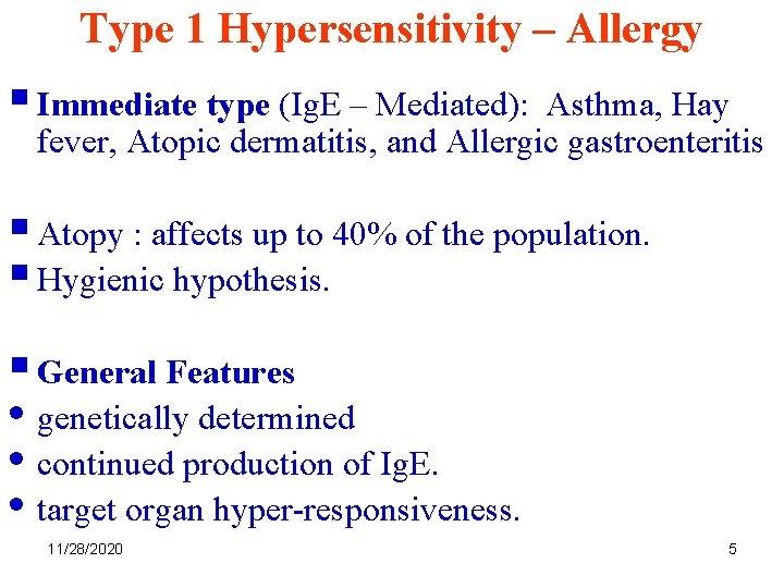 Type 1 Hypersensitivity – Allergy § Immediate type (Ig. E – Mediated): Asthma, Hay