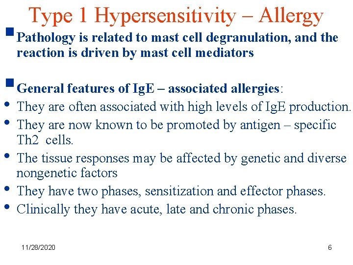 Type 1 Hypersensitivity – Allergy §Pathology is related to mast cell degranulation, and the