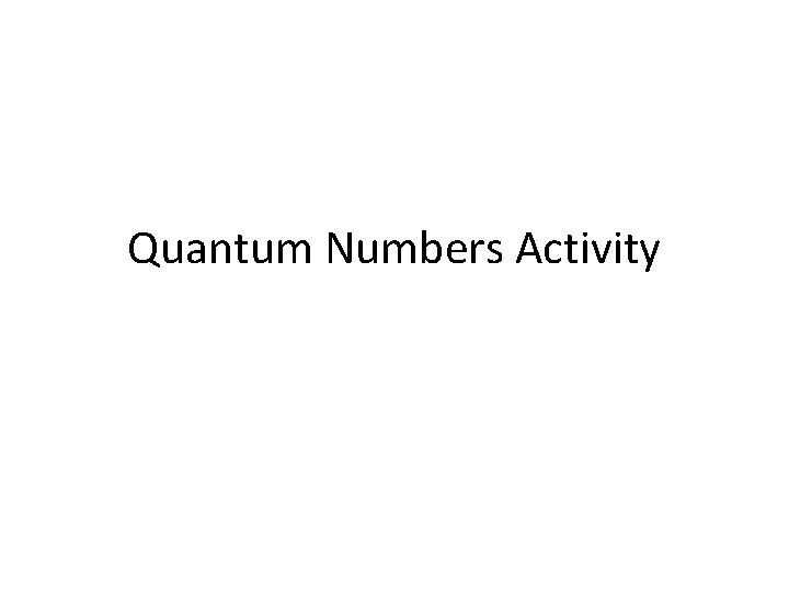 Quantum Numbers Activity