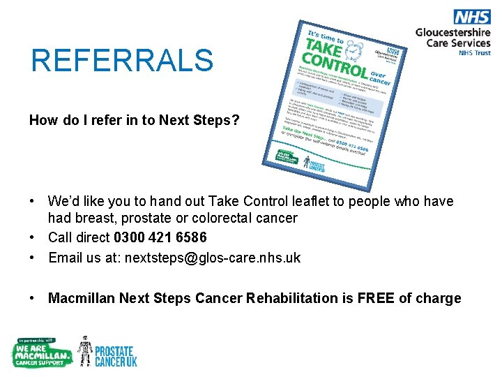 REFERRALS How do I refer in to Next Steps? • We'd like you to