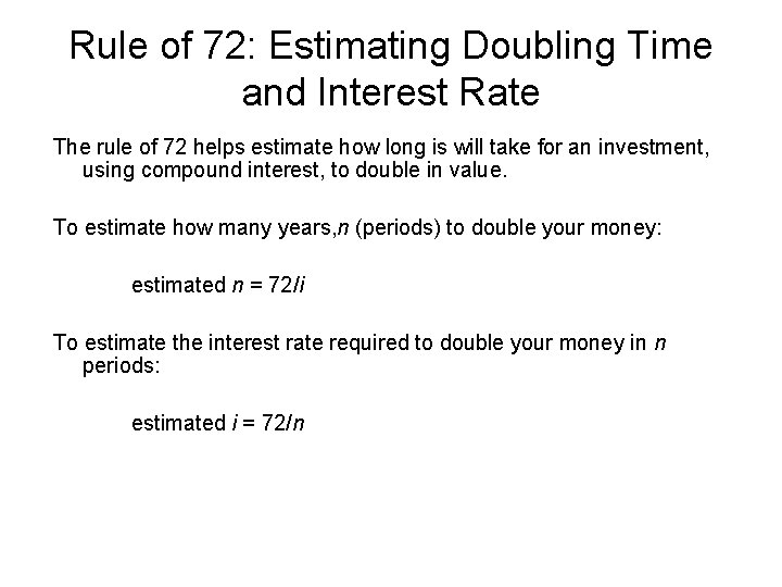 Rule of 72: Estimating Doubling Time and Interest Rate The rule of 72 helps