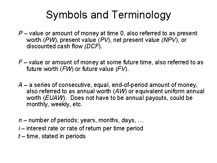 Symbols and Terminology P – value or amount of money at time 0, also