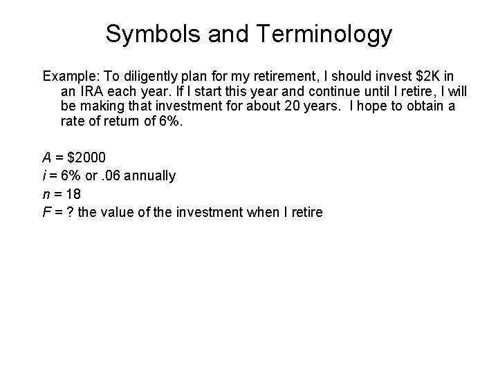 Symbols and Terminology Example: To diligently plan for my retirement, I should invest $2