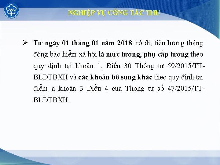 NGHIỆP VỤ CÔNG TÁC THU Ø Từ ngày 01 tháng 01 năm 2018 trở