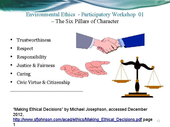 Environmental Ethics - Participatory Workshop 01 – The Six Pillars of Character • •