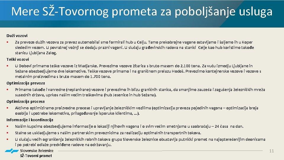 Mere SŽ-Tovornog prometa za poboljšanje usluga Duži vozovi § Za prevoze dužih vozova za