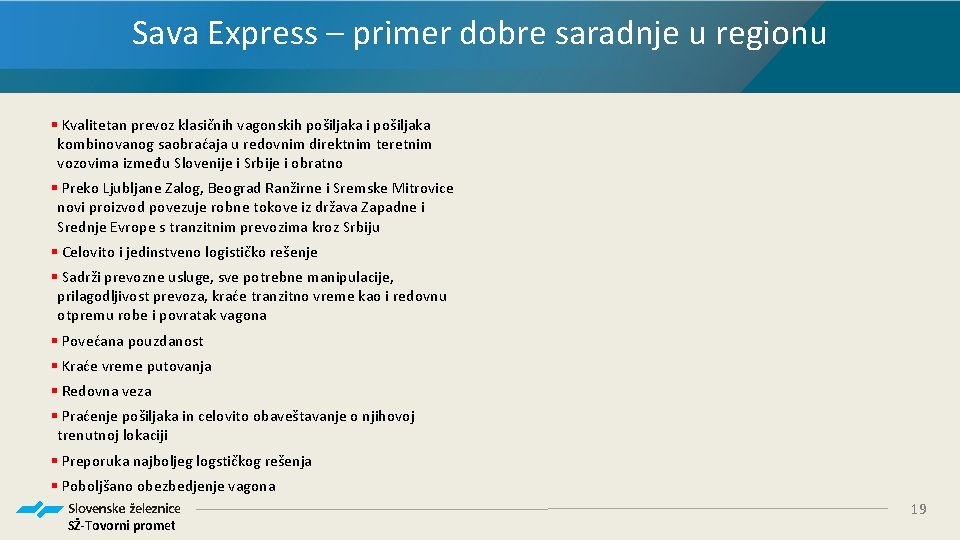 Sava Express – primer dobre saradnje u regionu § Kvalitetan prevoz klasičnih vagonskih pošiljaka
