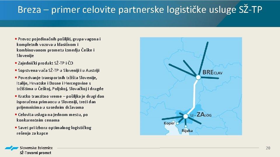 Breza – primer celovite partnerske logističke usluge SŽ-TP § Prevoz pojedinačnih pošiljki, grupa vagona